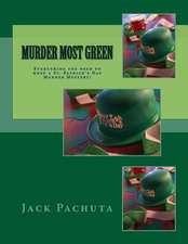 Murder Most Green:  Everything You Need to Host a St. Patrick's Day Murder Mystery!