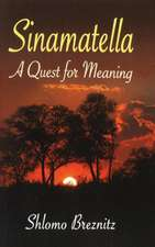 Sinamatella: A Quest for Meaning