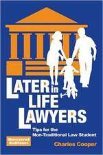 Later-in-Life Lawyers (2nd Ed.): Tips for the Non-Traditional Law Student