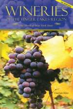 Wineries of the Finger Lakes Region:  The Heart of New York State