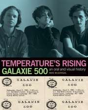 Temperature's Rising: Galaxie 500: An Oral and Visual History