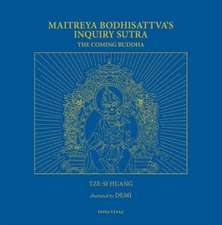 Maitreya Bodhisattva's Inquiry Sutra: The Coming Buddha: The Revelation of the Extraordinary Ways of Bodhi Path Cultivation for Bodhisattvas; This Sut