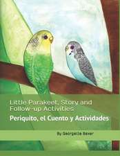 Little Parakeet, Story and Follow-Up Activities: Periquito, El Cuento Y Actividades
