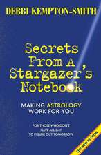 Secrets from a Stargazer's Notebook: Making Astrology Work for You