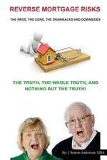 Reverse Mortgage Risks