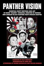 "Panther Vision:  Essential Party Writings and Art of Kevin ""Rashid"" Johnson, Minister of Defense"