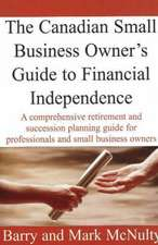 Canadian Small Business Owner's Guide to Financial Independence
