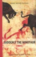 Suddenly the Minotaur