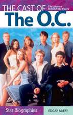 The Cast of the O.C.:  The Stories Behind the Faces