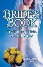 Bride's Book of Traditions,Trivia and Curiosities