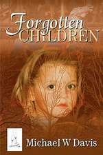 Forgotten Children:  Breaching the Materialistic Wall, Grow in Spiritual Awareness of Life Here and Hereafter