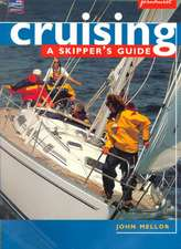 Cruising: A Skipper`s Guide