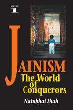 Jainism: Volume 1 -- The World of Conquerors