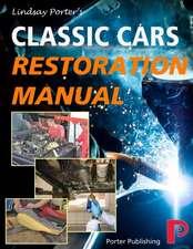 Classic Cars Restoration Manual: Lindsay Porter's