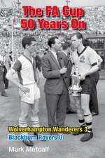The Fa Cup 50 Years On: Blackburn Rovers 0 Wolverhampton Wanderers 3