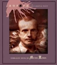 Aurora And Cardinal Point: Surrealist Novels by Michel Leiris