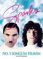 Number One Songs In Heaven: The Sparks Story
