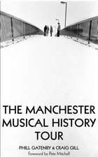 Gatenby, P: Manchester Musical History Tour