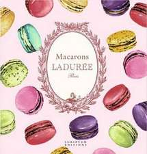 Macarons: The Recipes: by Laduree