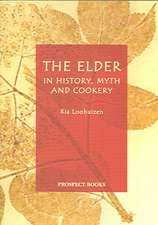 The Elder: In History, Myth, and Cookery