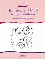 The Parent and Child Group Handbook:  A Steiner/Waldorf Approach