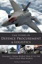 Case Studies in Defence Procurement and Logistics:  From World War II to the Post Cold War World
