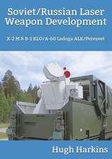 Soviet/Russian Laser Weapon Development: X-2 M & B-1 Klo/A-60 Ladoga Alk/Peresvet