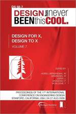 Proceedings of Iced'09, Volume 7, Design for X, Design to X:  Journey to the Voids