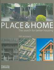 Place & Home:  The Search for Better Housing