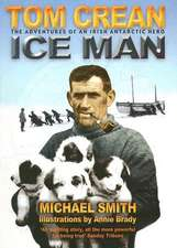 Tom Crean:  The Adventures of an Irish Antarctic Hero