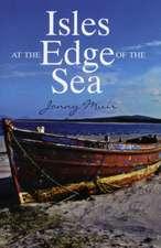 Isles at the Edge of the Sea