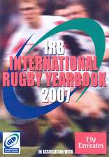 The Irb World Rugby Yearbook 2007