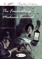 The Fascinating Madame Tussaud
