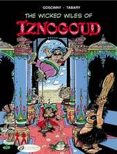 Iznogoud Vol.1: The Wicked Wiles Of Iznogoud