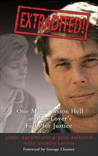 Extradited!:  One Man's Prison Hell and His Lover's Fight for Justice