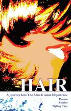 Hair: A Journey Into the Afro & Asian Experience