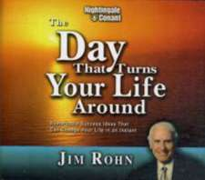 The Day That Turns Your Life Around