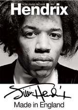 Jimi Hendrix:  Made in England