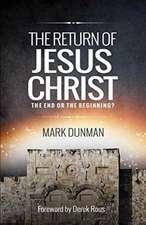 The Return of Jesus Christ: The End or the Beginning