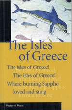 The Isles of Greece:  A Collection of the Poetry of Place
