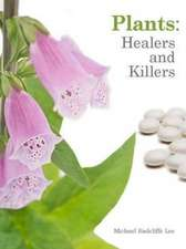 Plants: Healers and Killers