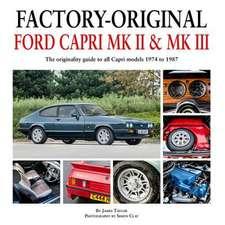 Factory-Original Ford Capri Mk II & Mk III: The Originality Guide to All Models, 1974-1987