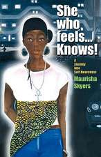 She Who Feels... Knows