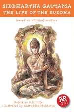 Siddhartha Gautama:  Based on Original Sources