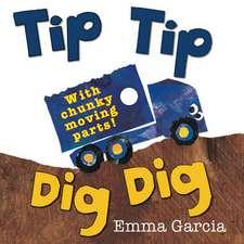 Garcia, E: Tip Tip Dig Dig