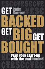 Get Backed, Get Big, Get Bought: Plan your start–up with the end in mind