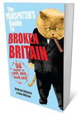 The Painspotter's Guide to Broken Britain:  50 People to Love, Hate, Blame, Rate