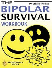 The Bipolar Survival Workbook:  Living with and Overcoming Bipolar Disorder