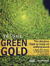 Yasuni Green Gold: The Amazon Fight to Keep Oil Underground