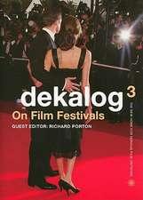 Dekalog 03 – On Film Festivals